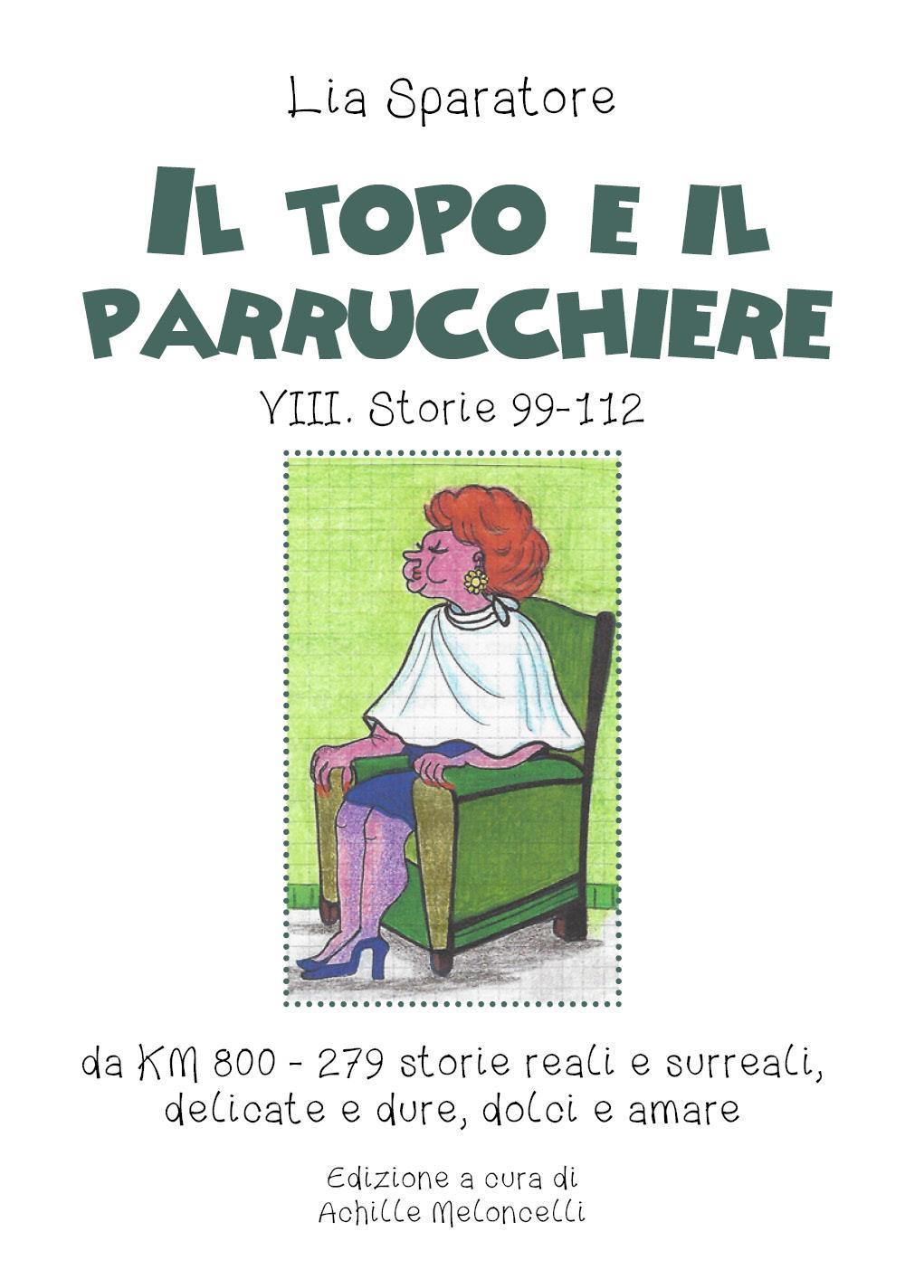 Il topo e il parrucchiere. VIII. Storie 99-112, da KM 800 - 279 storie reali e surreali, delicate e dure, dolci e amare