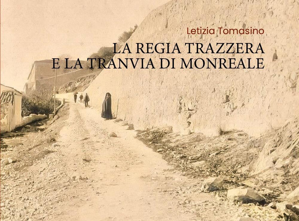 La Regia Trazzera e la Tranvia di Monreale