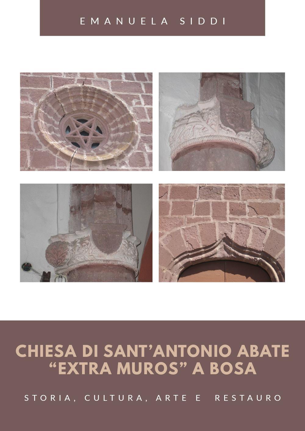 """Chiesa di Sant'Antonio  Abate """"extra muros"""" a Bosa -Storia, cultura, arte e  restauro"""