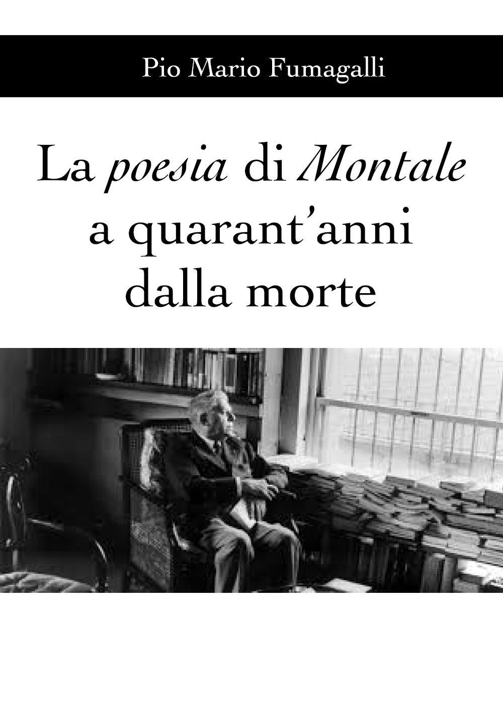 La poesia di Montale a quarant'anni dalla morte