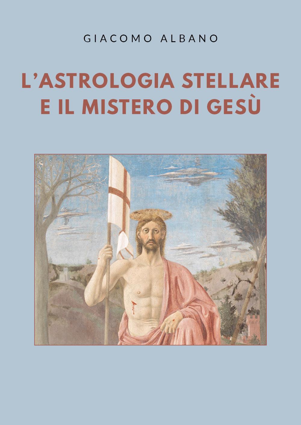L'astrologia stellare e il mistero di Gesù