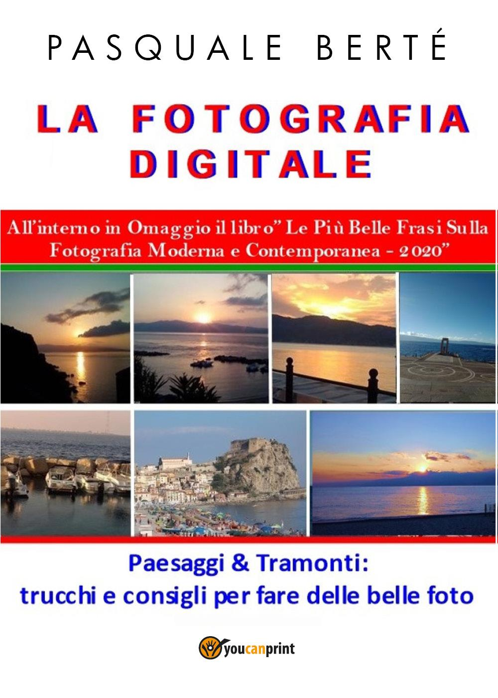 La Fotografia Digitale: Paesaggi e Tramonti - 2020