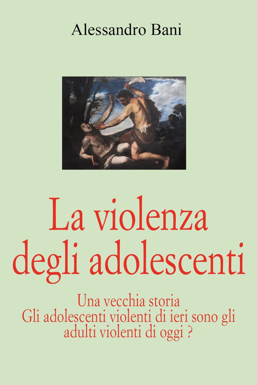La violenza degli adolescenti
