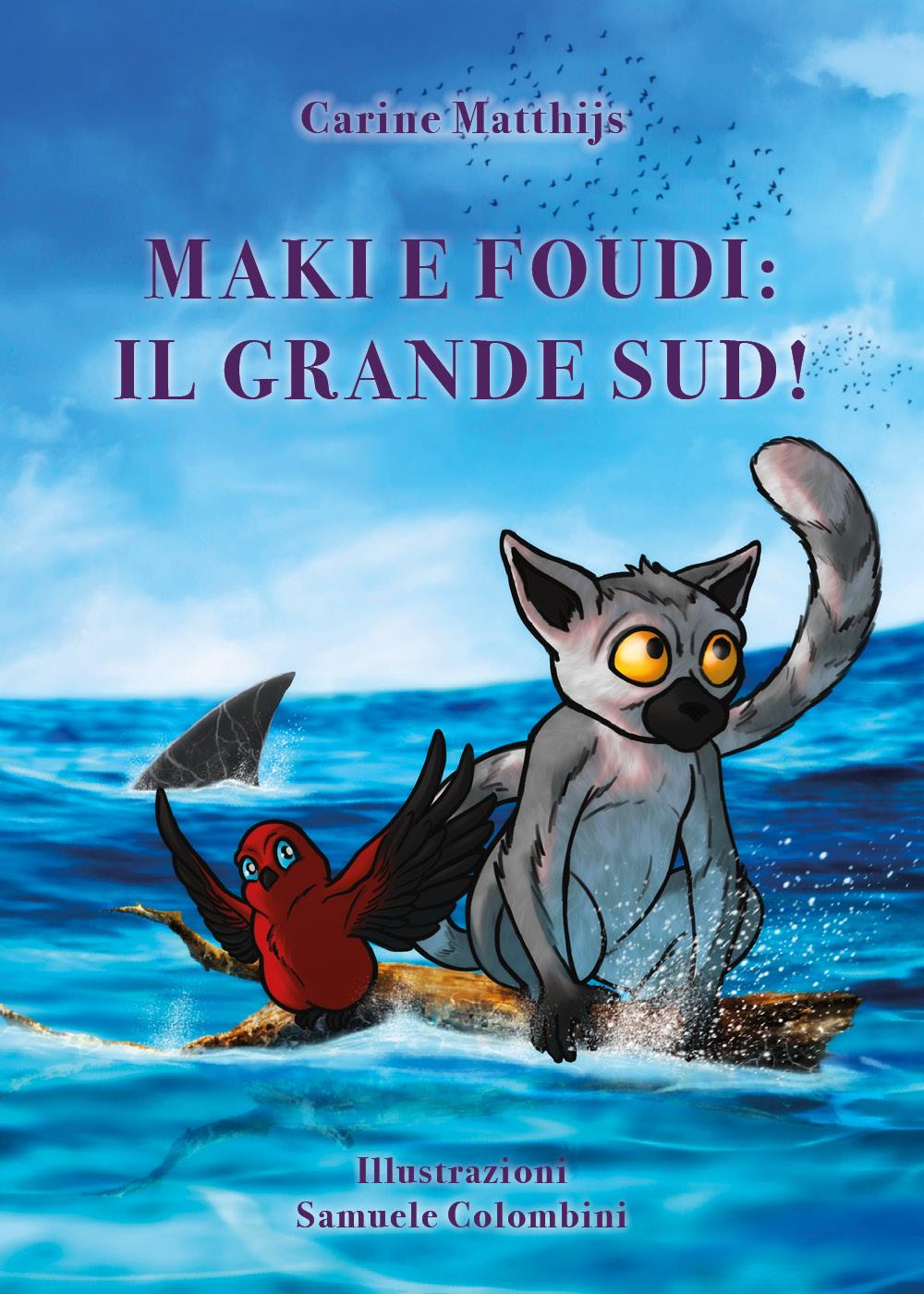 Maki e Foudi: il Grande Sud!