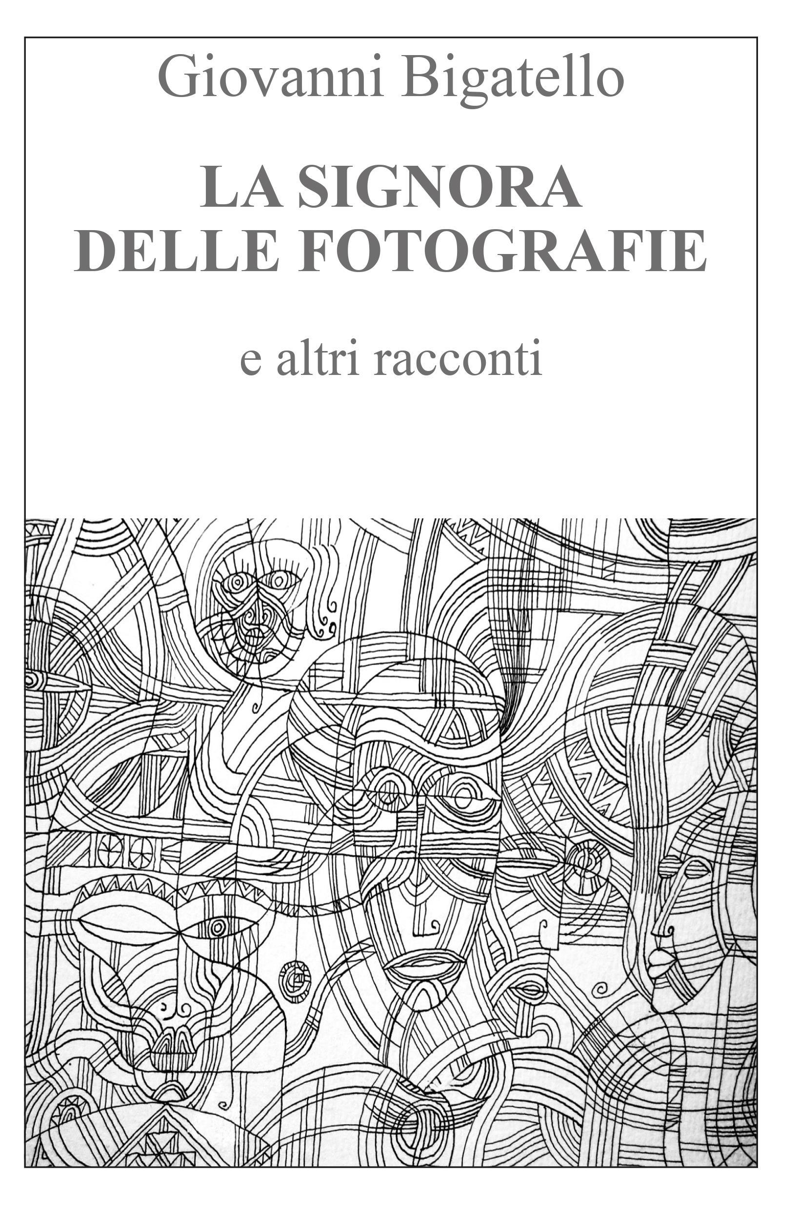 La signora delle fotografie e altri racconti