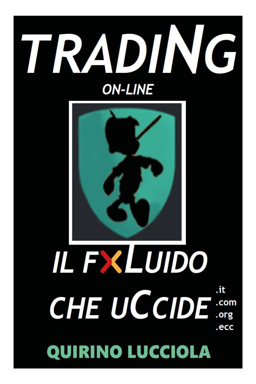 Trading online - il fluido che uccide