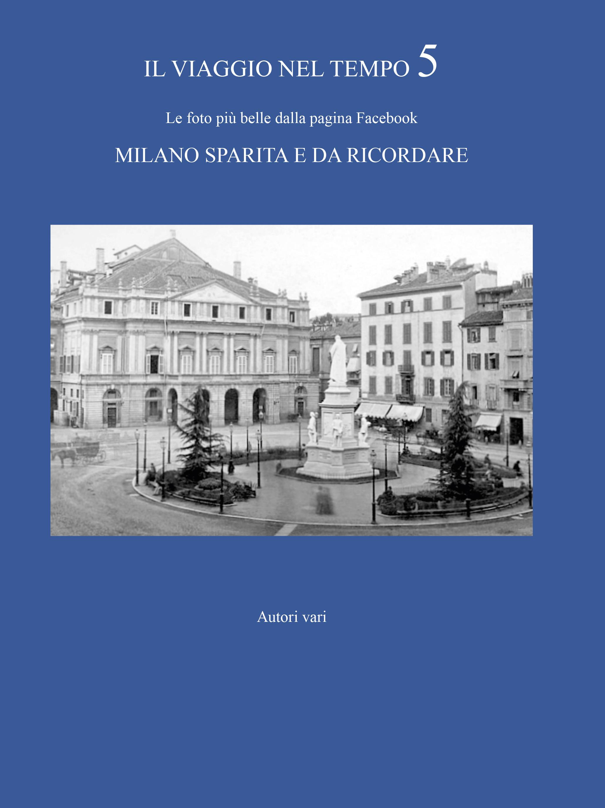 IL VIAGGIO NEL TEMPO 5 - Le foto più belle dalla pagina Facebook Milano sparita e da ricordare