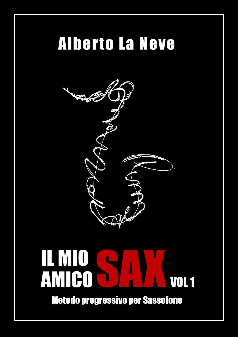 Il mio amico Sax Vol. 1 - Metodo progressivo per Sassofono