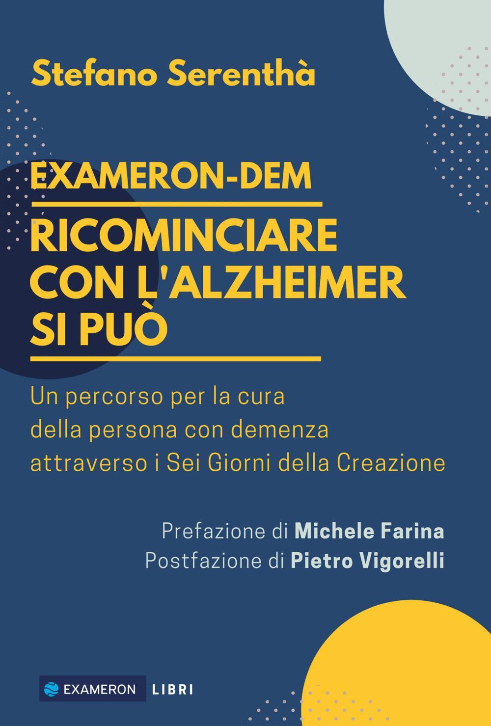 Ricominciare con l'Alzheimer si può. Un percorso per la cura della persona con demenza attraverso i sei giorni della Creazione