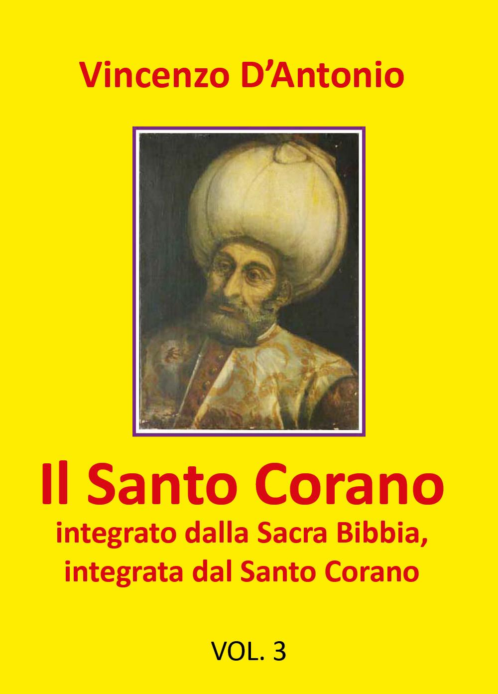 Il Santo Corano integrato dalla Sacra Bibbia, integrata dal Santo Corano. Vol. 3