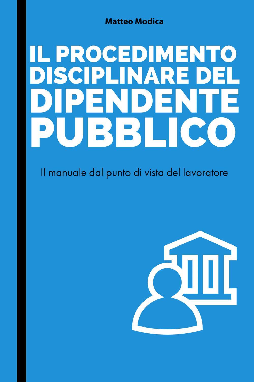 Il procedimento disciplinare del dipendente pubblico
