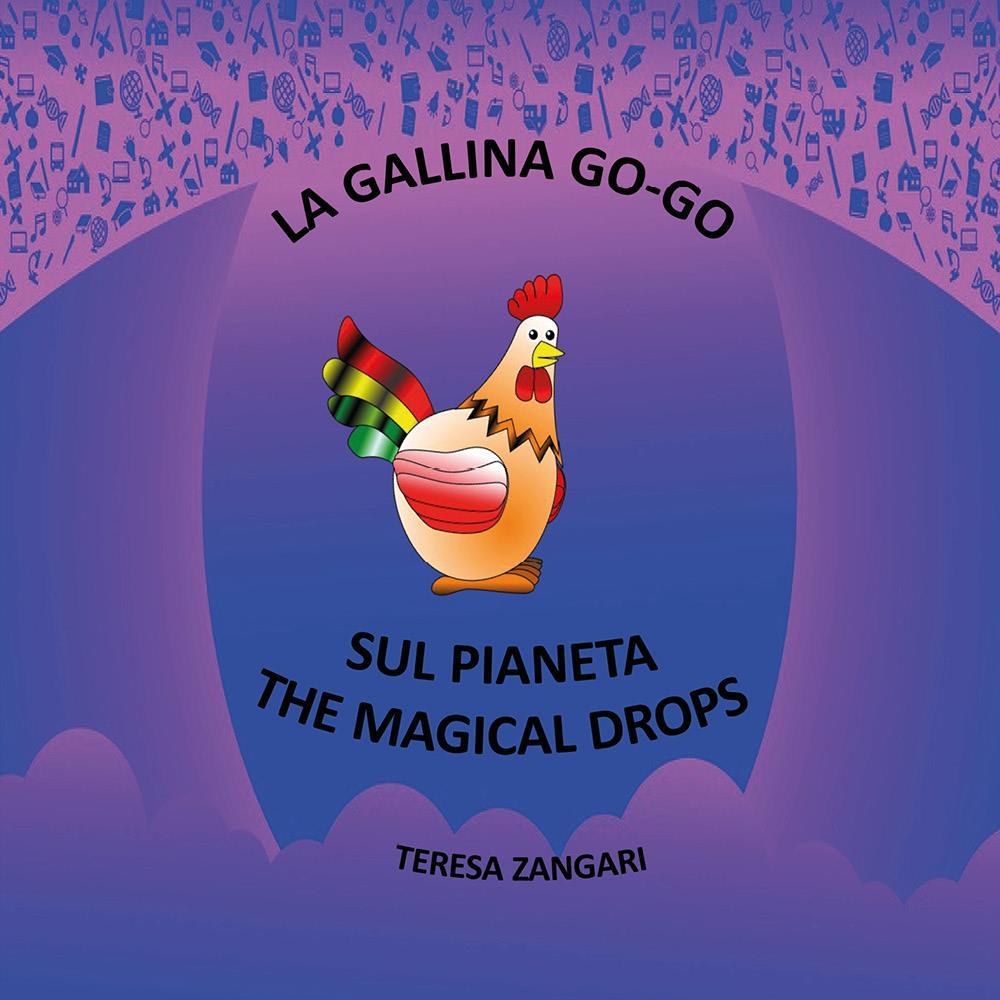 La gallina Go-Go - Sul pianeta The Magical Drops