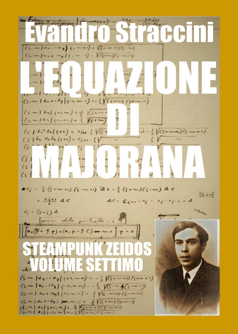 L'Equazione di Majorana - Steampunk Zeidos volume settimo