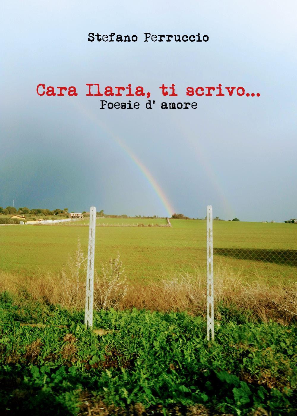 Cara Ilaria, ti scrivo... Poesie d'amore