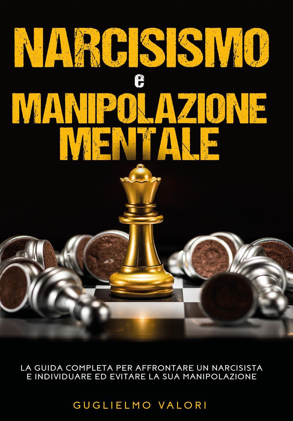 Narcisismo e Manipolazione Mentale