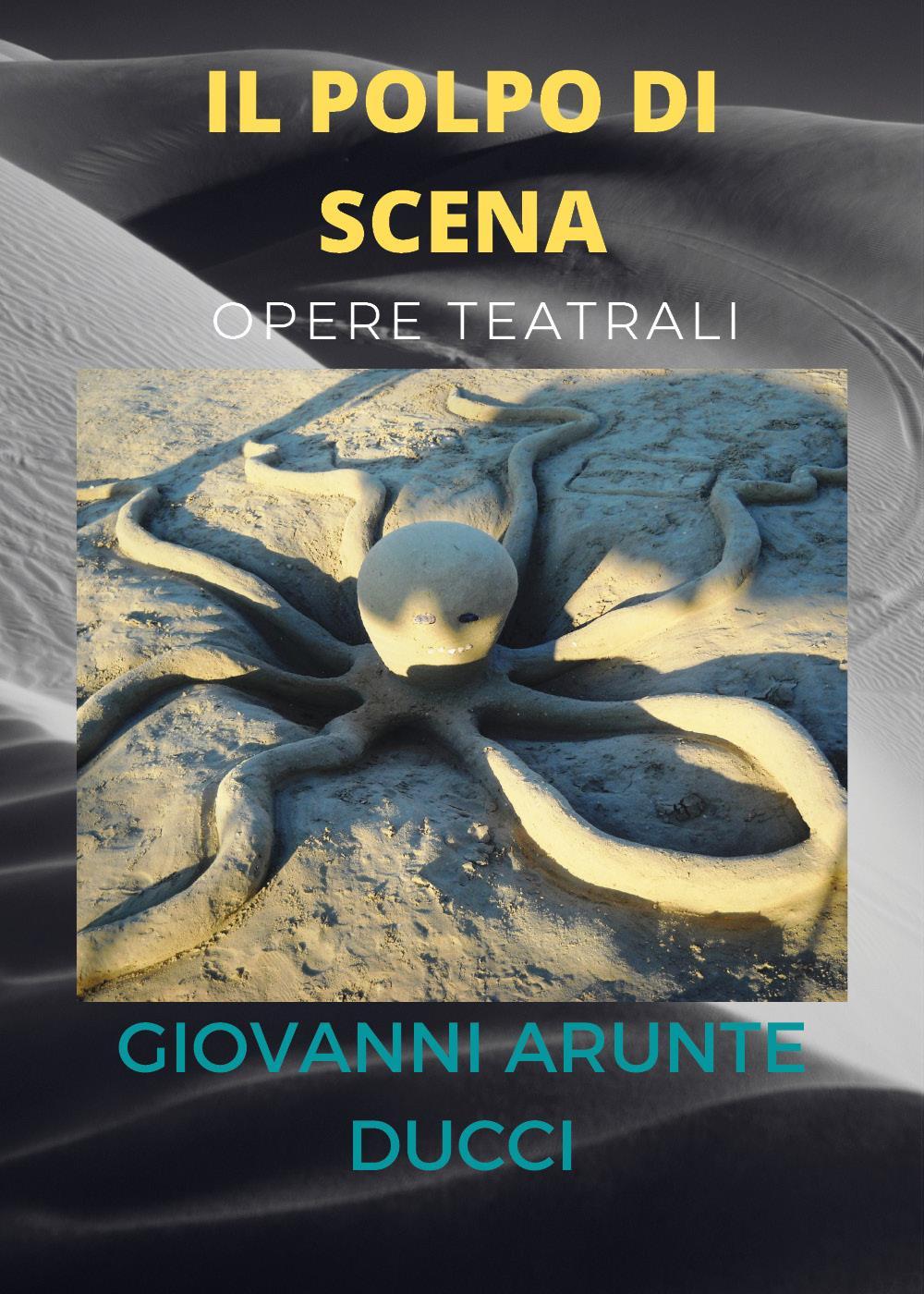 IL POLPO DI SCENA - opere teatrali