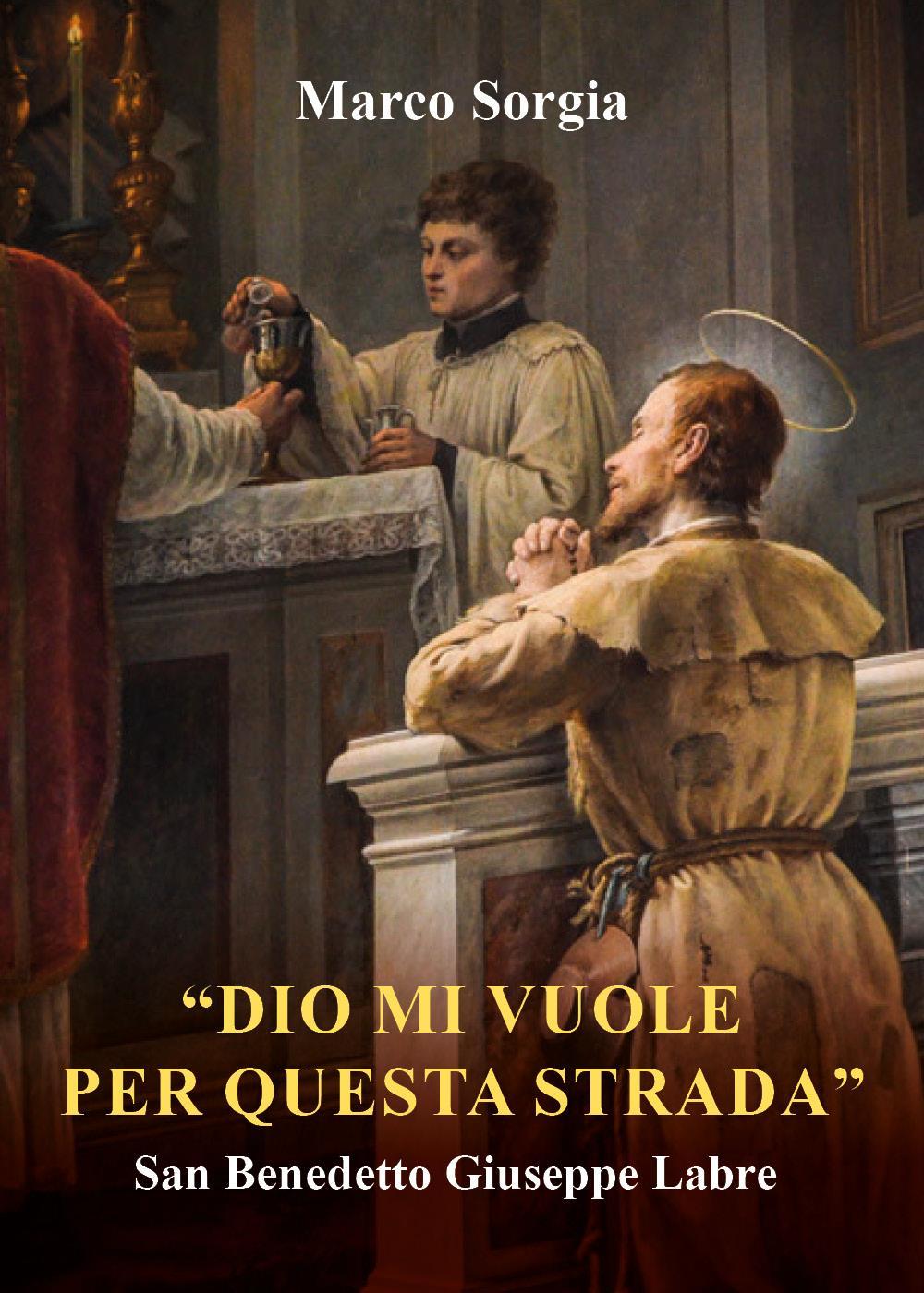 """""""Dio mi vuole per questa strada"""" San Benedetto Giuseppe Labre"""