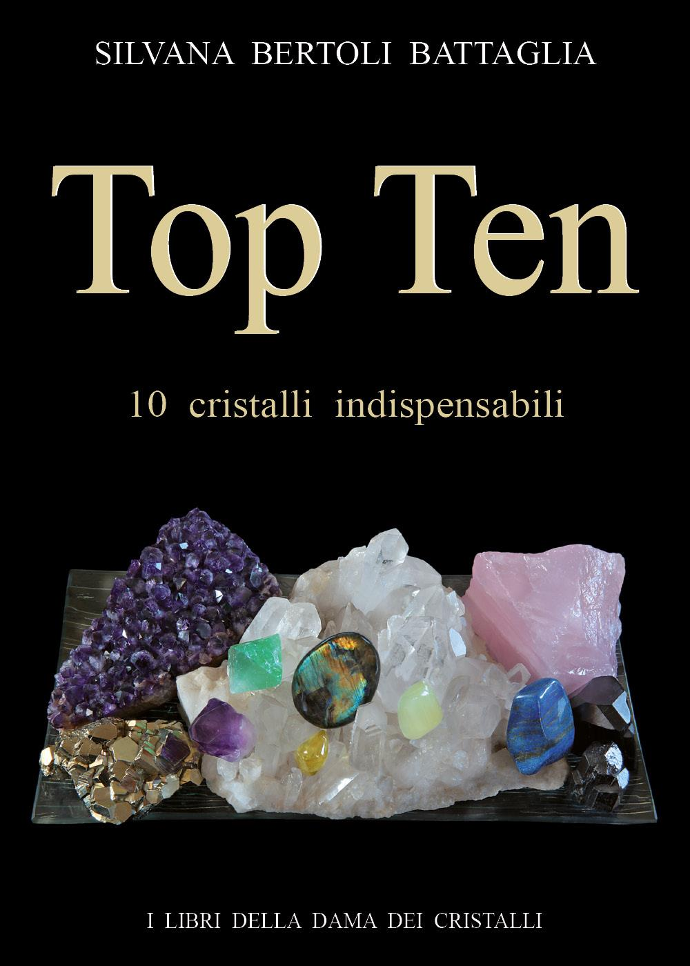TOP TEN - 10 Cristalli indispensabili