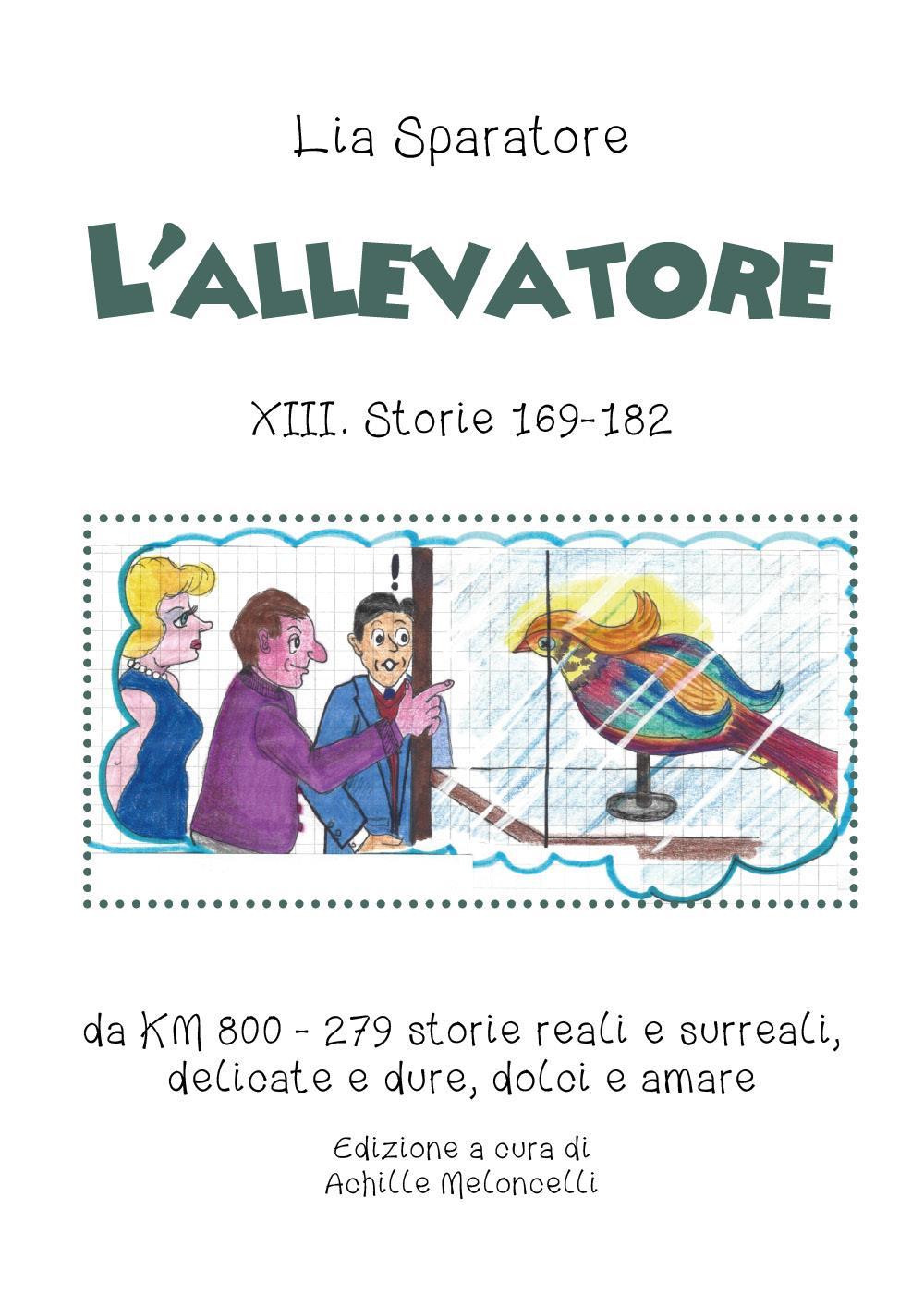 L'allevatore XIII. Storie 169-182, da KM 800 - 279 storie reali e surreali, delicate e dure, dolci e amare