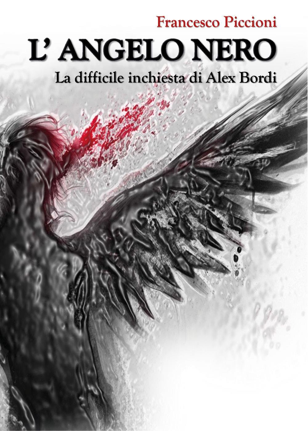 L'Angelo Nero. La difficile inchiesta di Alex Bordi