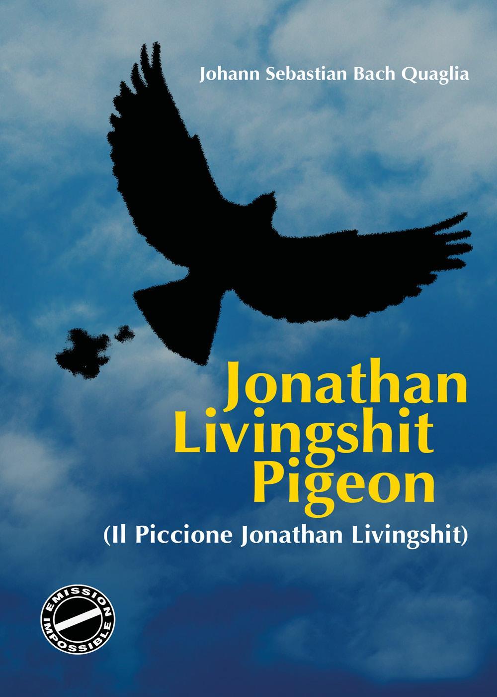 Il Piccione Jonathan Livingshit