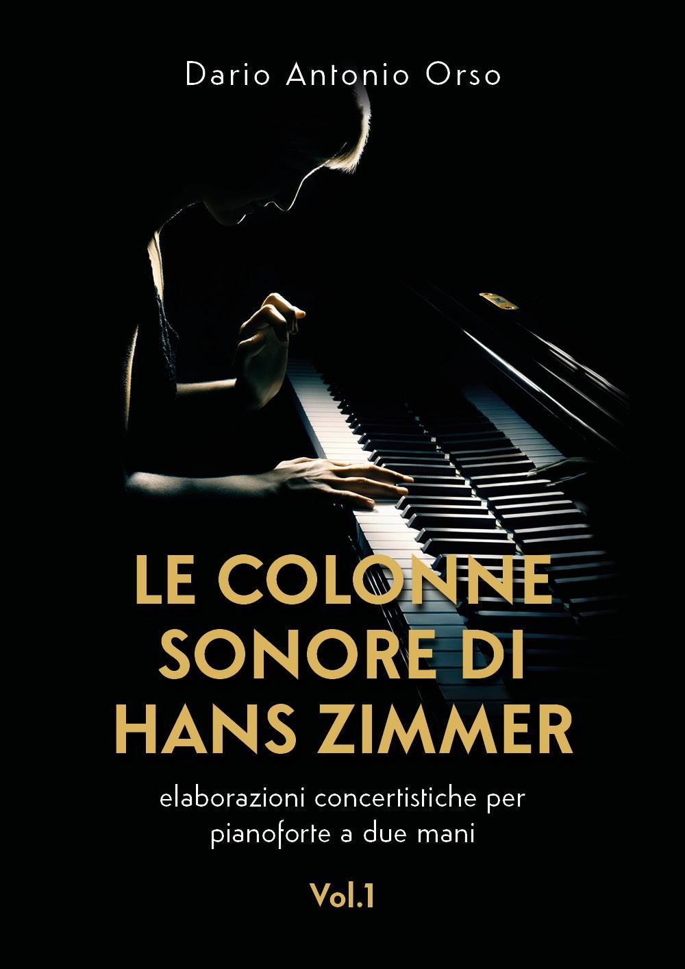 Le colonne sonore di Hans Zimmer (elaborazioni concertistiche per pianoforte a due mani) Vol. 1