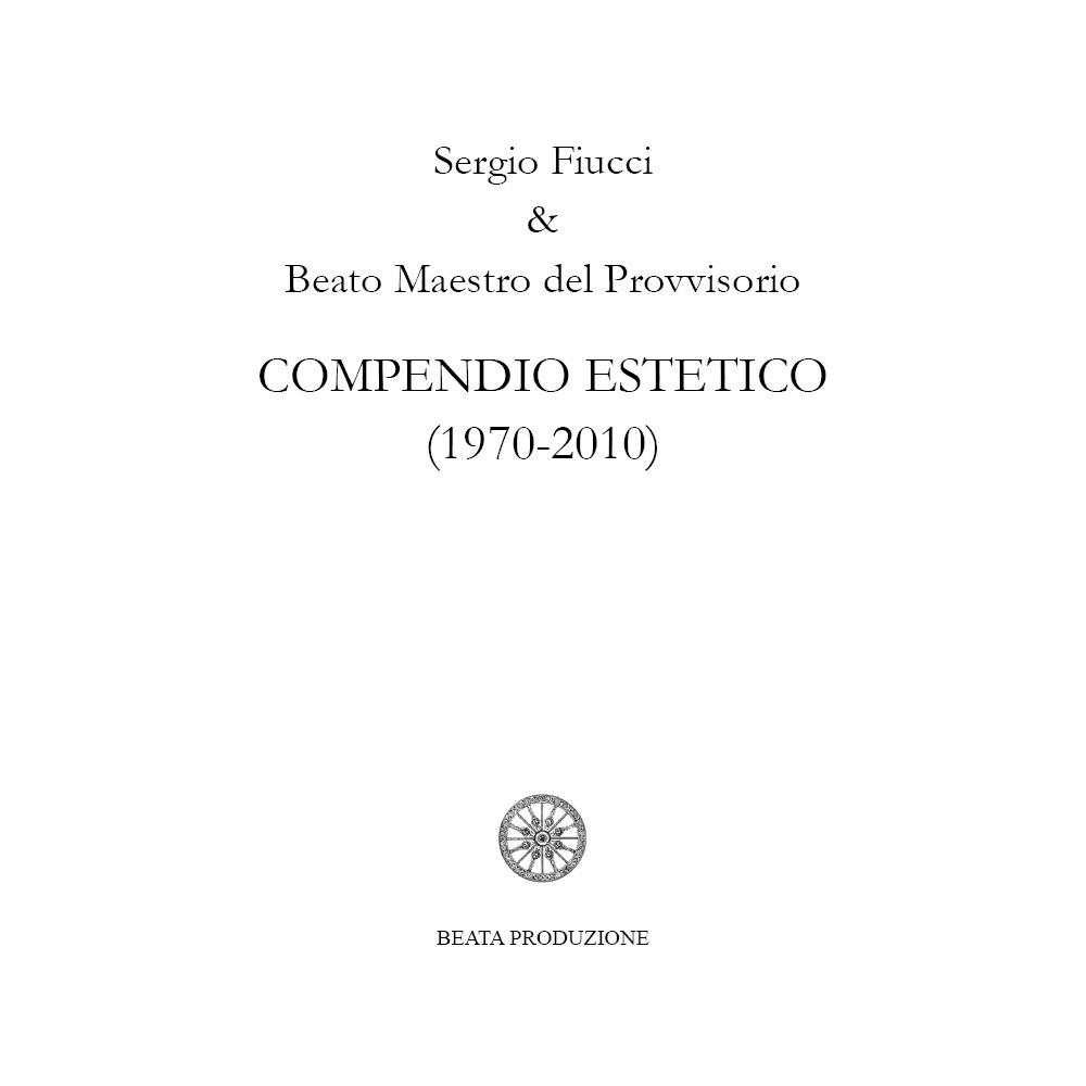 Compendio estetico (1970-2010)