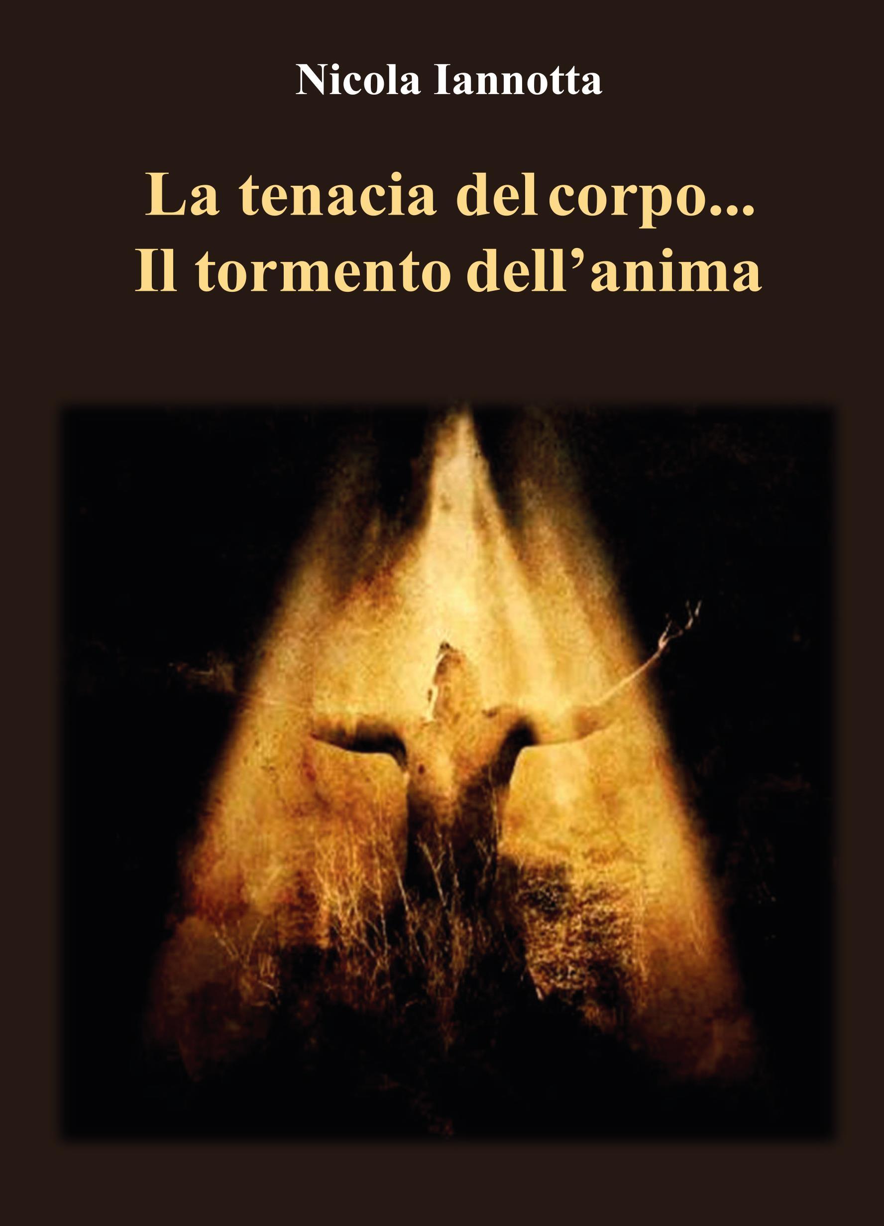 La tenacia del corpo...Il tormento dell'anima.