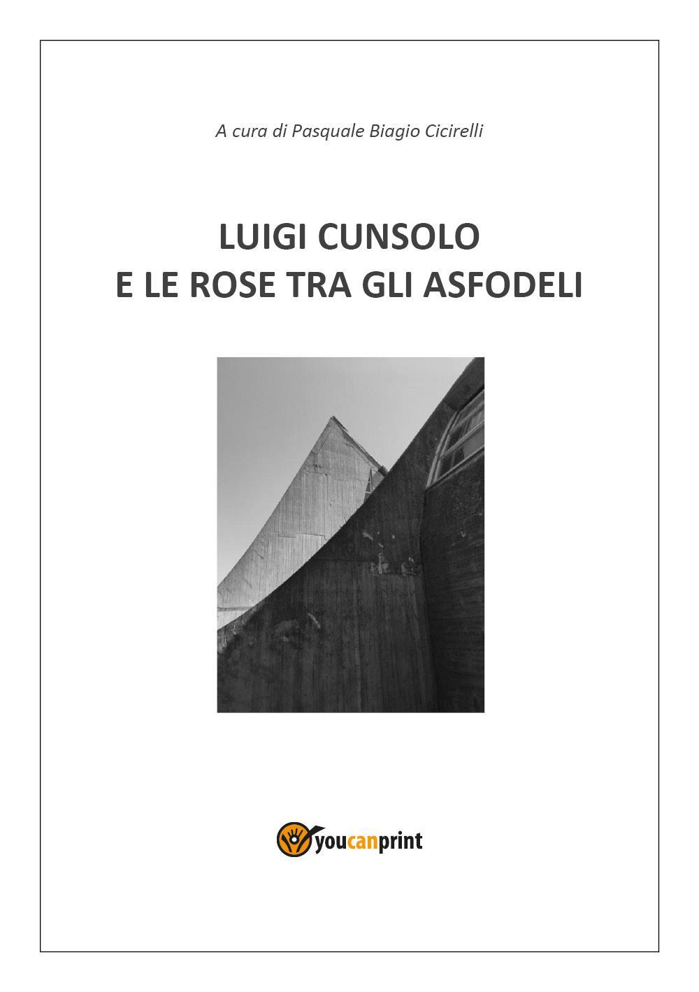 Luigi Cunsolo e le rose tra gli asfodeli