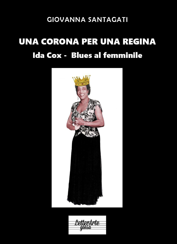 Una corona per una Regina-  Ida Cox- Blues al femminile