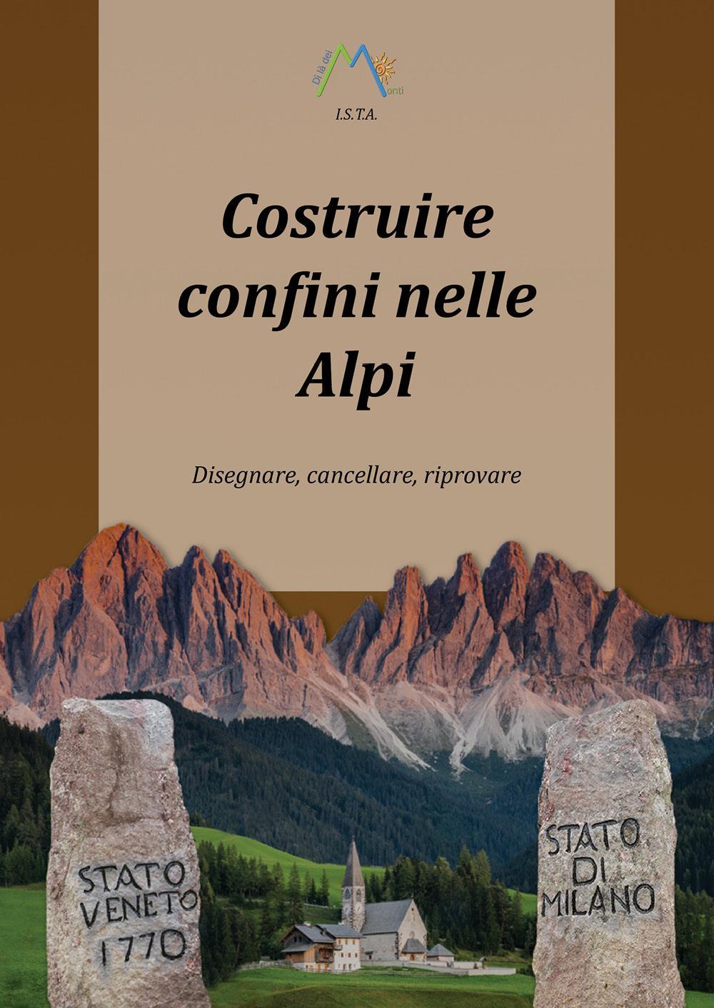 Costruire confini nelle Alpi. Disegnare, cancellare, riprovare