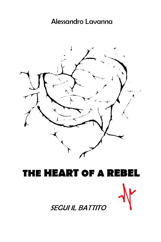The Heart of a Rebel - segui il battito