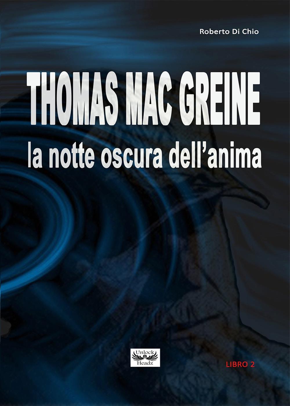 Thomas Mac Greine - La notte oscura dell'anima