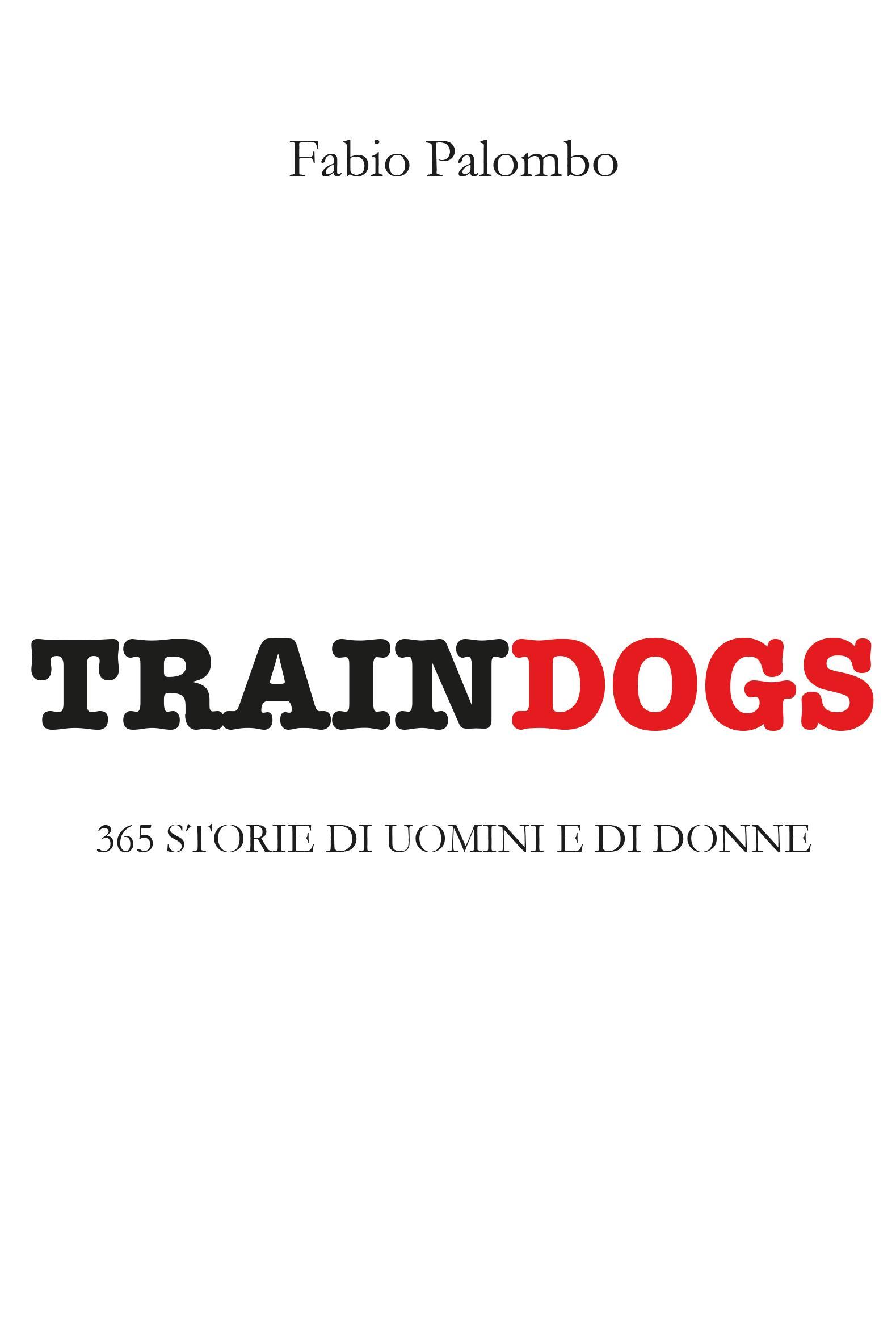 Traindogs - 365 storie di uomini e di donne