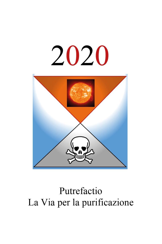 2020. Putrefactio, la Via per la purificazione