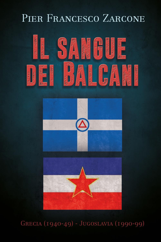 Il sangue dei Balcani: Grecia (1940-49) - Jugoslavia (1990-99)