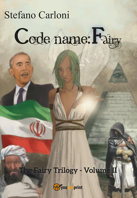 Codename: Fairy. The Fairy Trilogy - Volume II