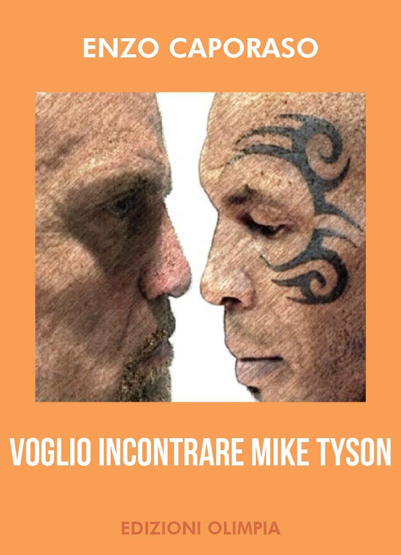 Voglio incontrare Mike Tyson