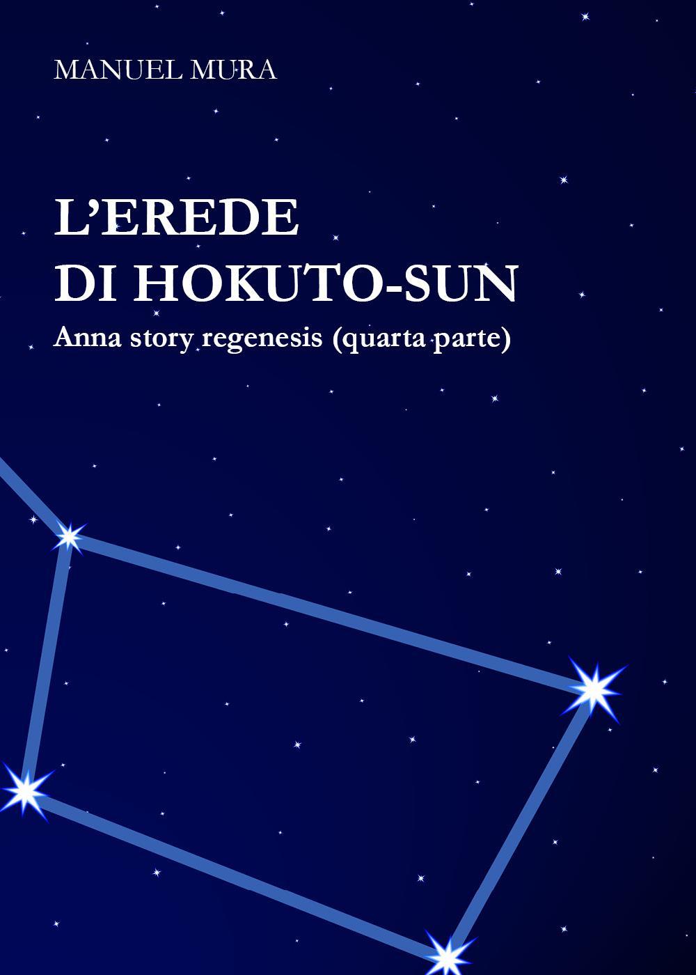 L'erede di Hokuto-Sun - Anna Story Regenesis quarta parte