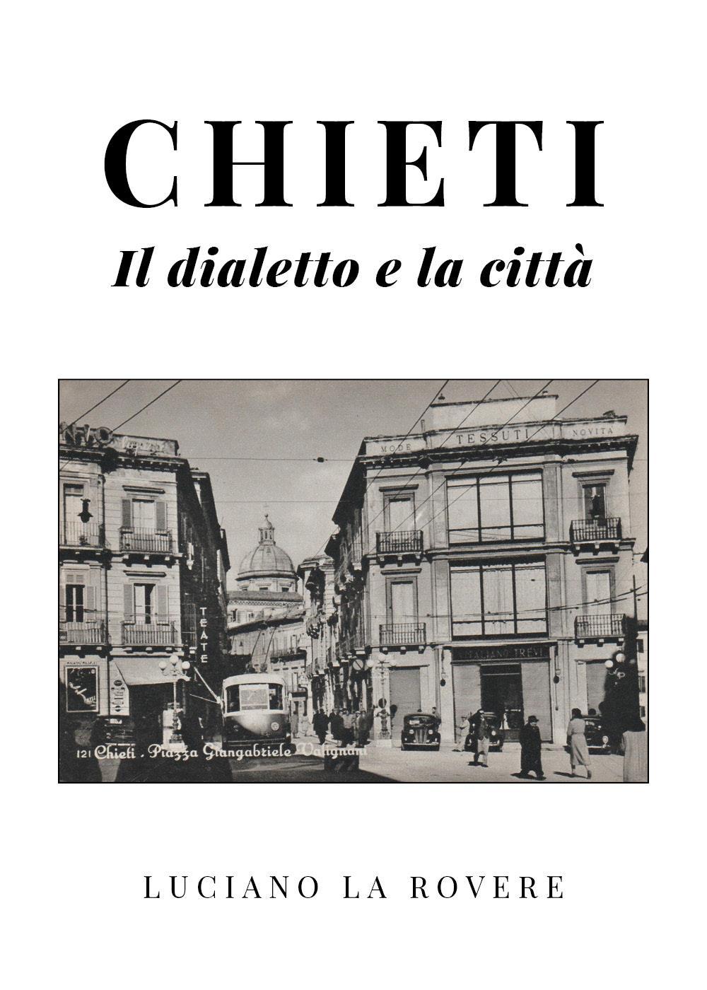Chieti - il dialetto e la città