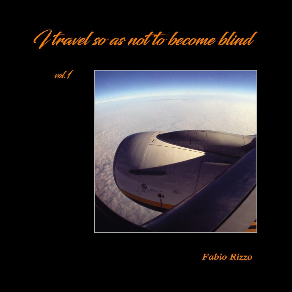 I travel so as not to become blind [Vol. 1]