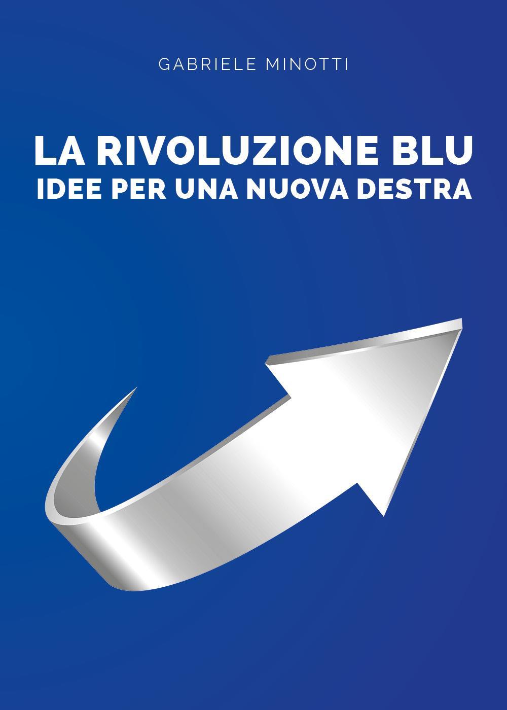 La rivoluzione blu. Idee per una nuova destra.