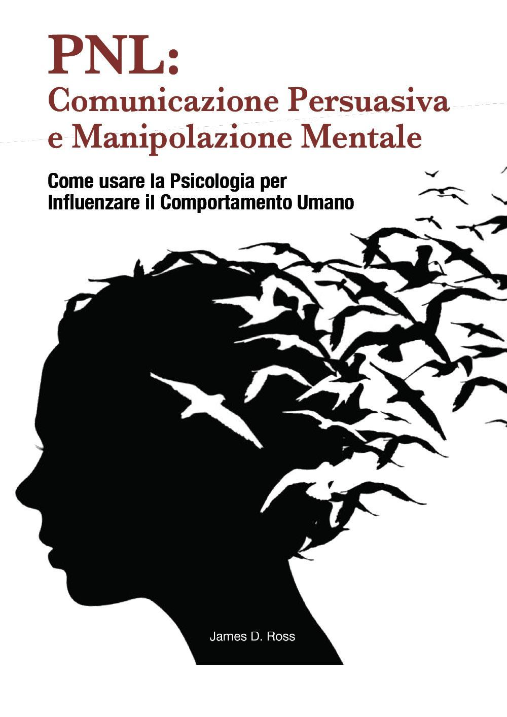 PNL: Comunicazione Persuasiva e Manipolazione Mentale