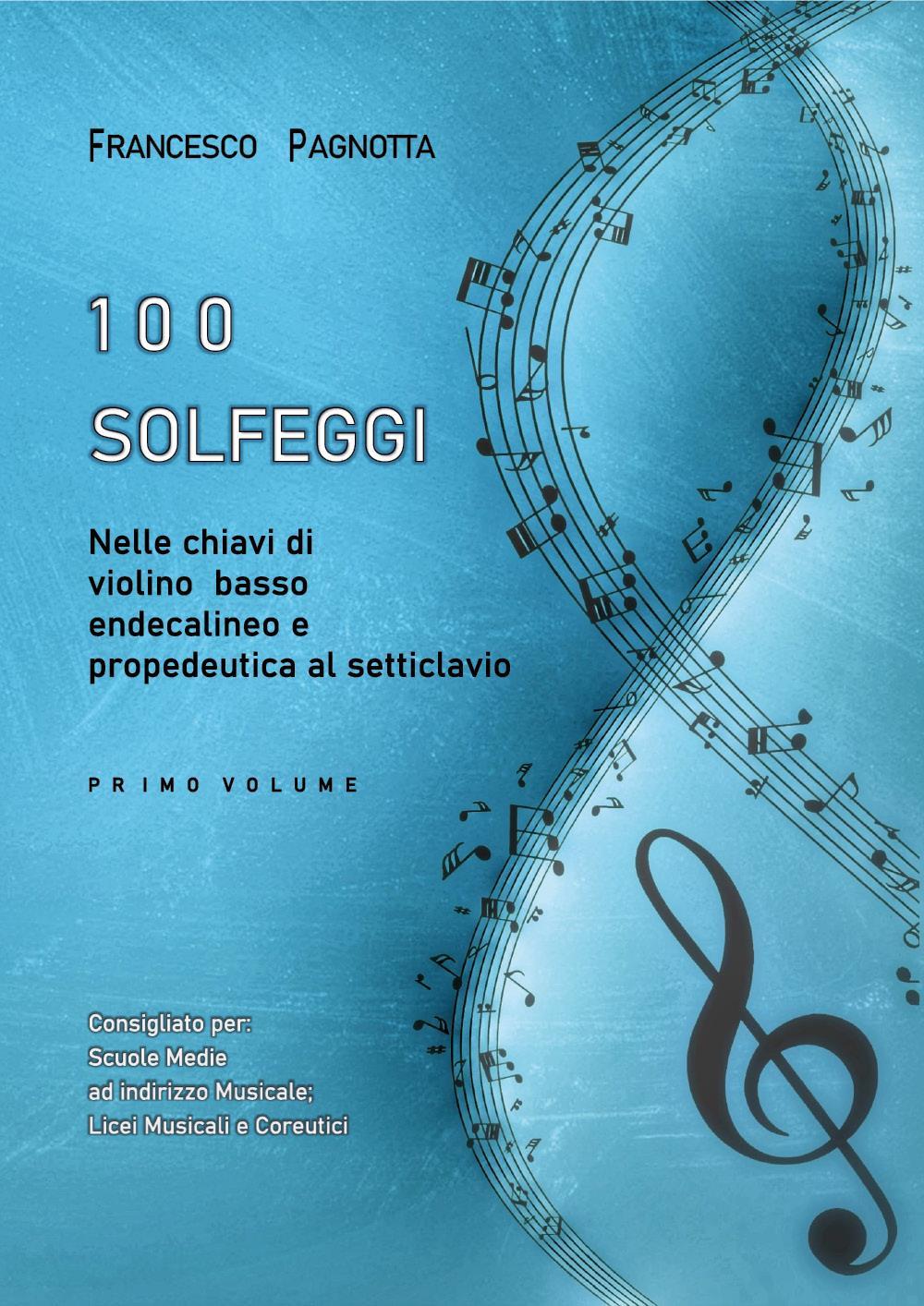 100 Solfeggi nelle chiavi di violino, basso, endecalineo e propedeutica al setticlavio