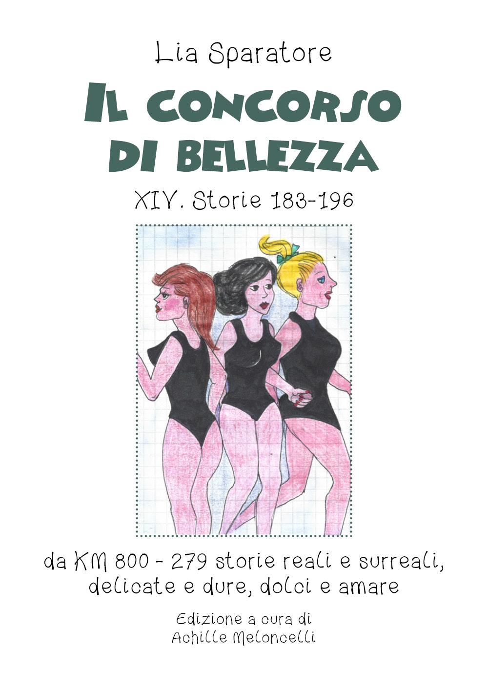 Il concorso di bellezza XIV. Storie 183-196 da KM 800 Storie reali e surreali, delicate e dure, dolci e amare