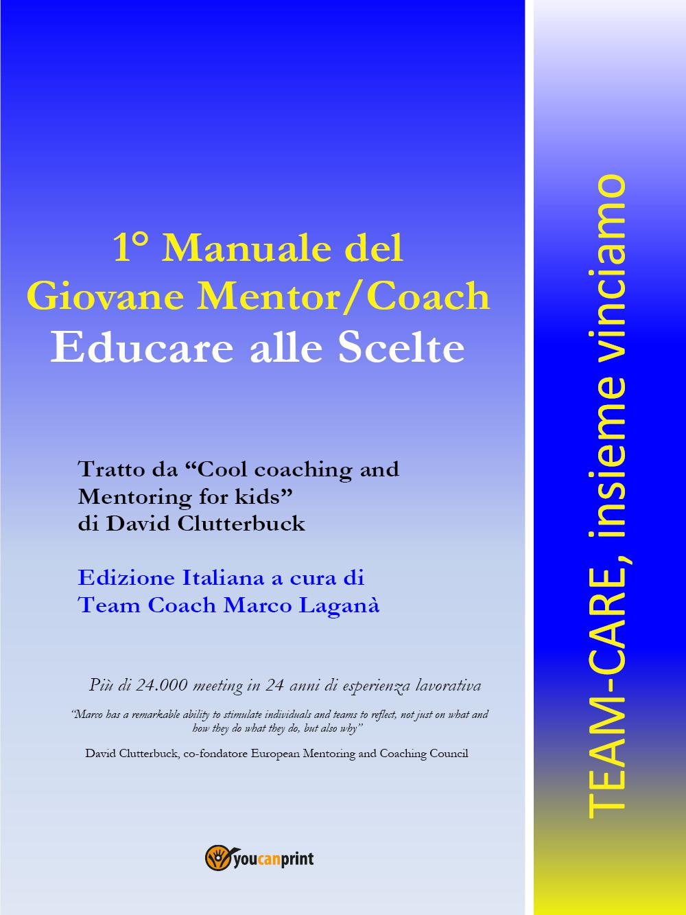 1° Manuale del giovane Mentor/Coach. Educare alle scelte