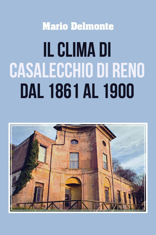 Il clima di Casalecchio di Reno dal 1861 al 1900