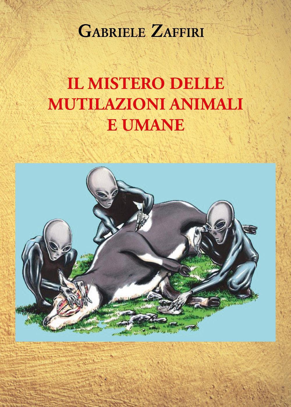 Il mistero delle mutilazioni animali e umane