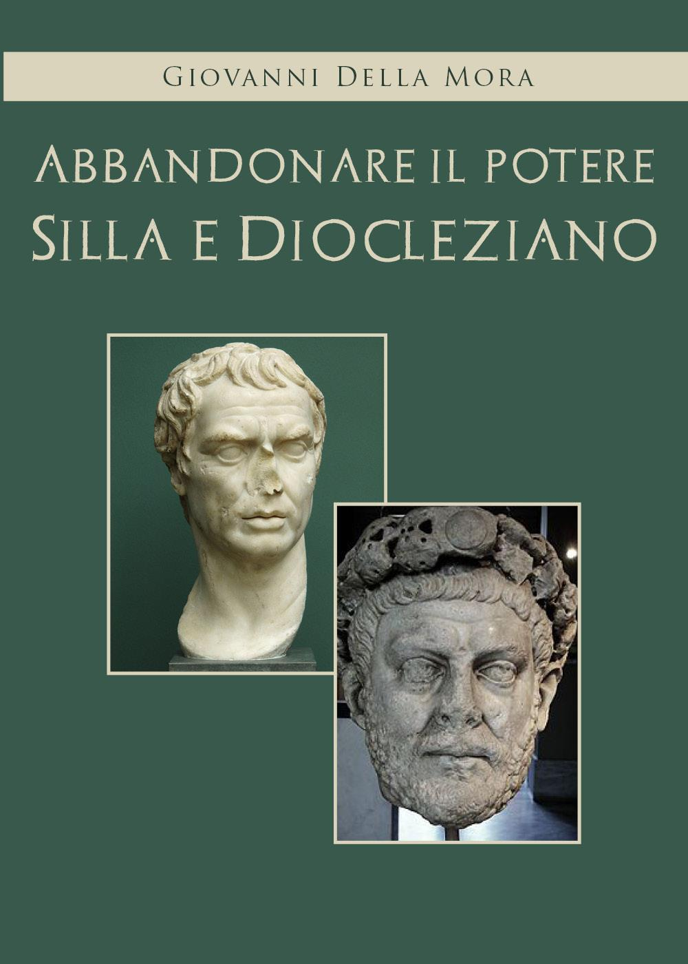 Abbandonare il potere. Silla e Diocleziano