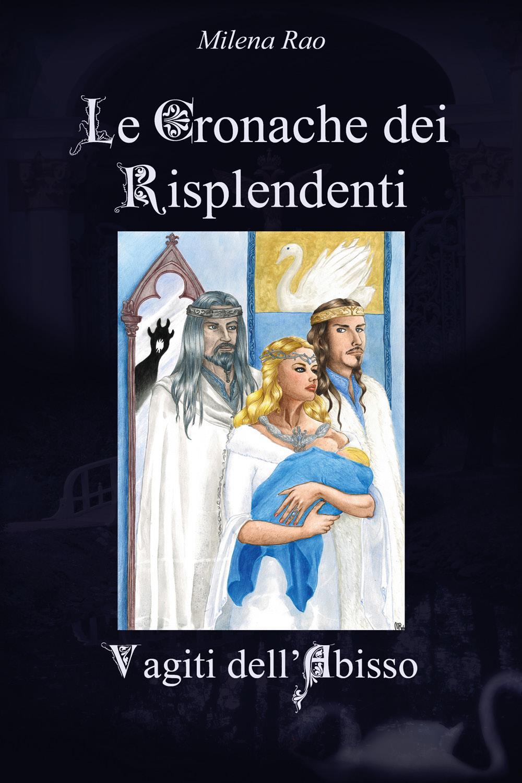 Le Cronache dei Risplendenti - Vagiti dell'Abisso